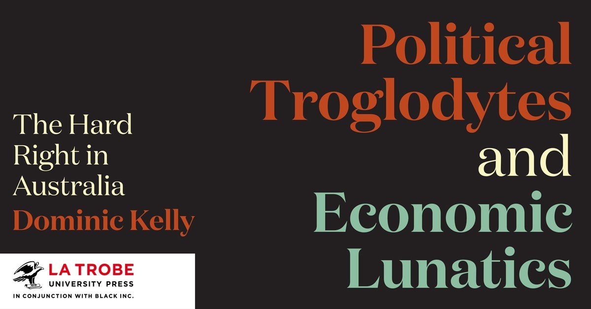 Extract: Political Troglodytes and Economic Lunatics